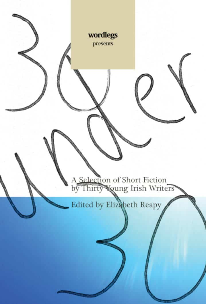 30 Under 30 Short Fiction Book by Elizabeth Reapy by published by Doire Press