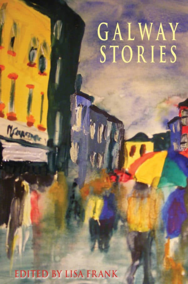Galway Stories Short Fiction Book by Lisa Frank published by Doire Press