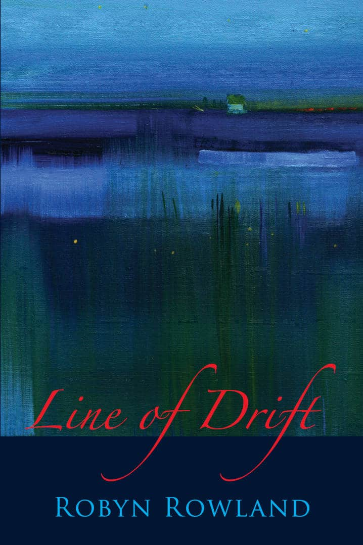 Line of the Drift Poetry Book by Robyn Rowland published by Doire Press