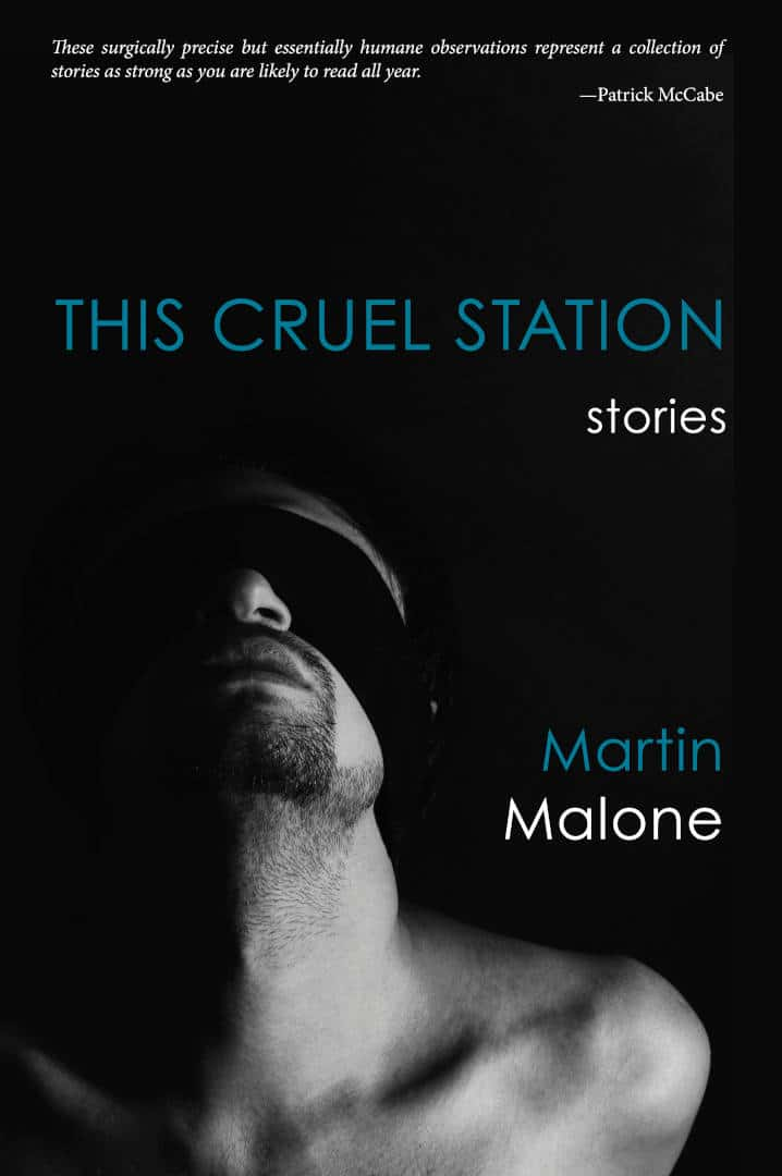 This Cruel Station Short Fiction by Martin Malone published by Doire Press